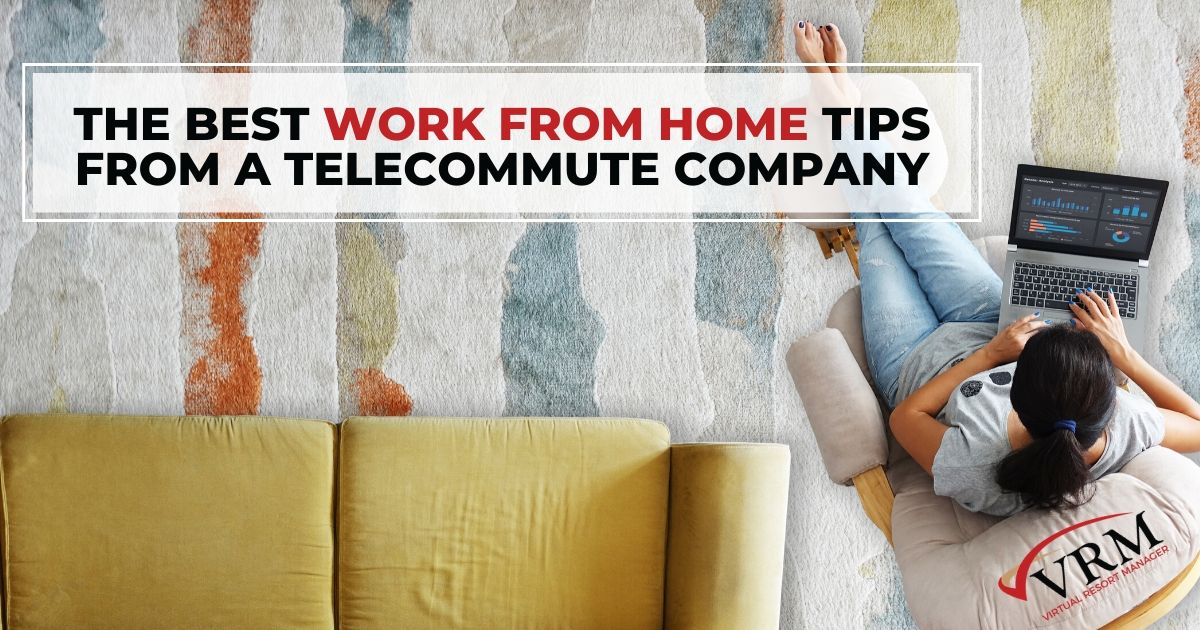 The Best Work From Home Tips from a Telecommute Company
